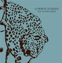 Cowboy Junkies: The Nomad Series (includes four discs)