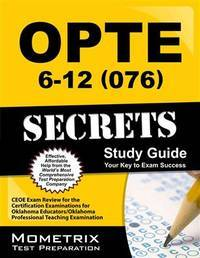 OPTE: 6-12 (076) Secrets Study Guide: CEOE Exam Review for the Certification Examinations for...