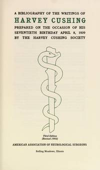A Bibliography Of The Writings Of Harvey Cushing Prepared On The Occasion Of His Seventieth Birthday April 8, 1939