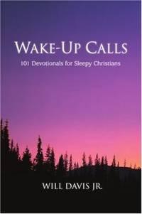 Wake-Up Calls  101 Devotionals for Sleepy Christians