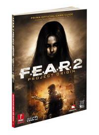 F.E.A.R. 2: Project Origin: Prima Official Game Guide (Prima Official Game Guides)