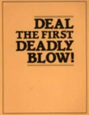 Deal the First Deadly Blow
