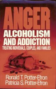 Anger, Alcoholism, and Addiction: Treating Individuals, Couples, and Families