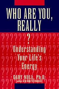 Who Are You, Really Understanding Your Life's Energy