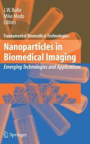 NANOPARTICLES IN BIOMEDICAL IMAGING: EMERGING TECHNOLOGIES AND APPLICATIONS (FUNDAMENTAL...