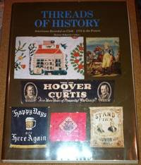 Threads of History: Compilation of American History Recorded on Cloth by Herbert Ridgeway Collins - 1979