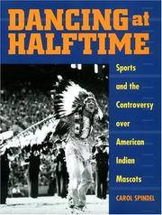 Dancing at Halftime: Sports and the Controversy over Amerian Indian Mascots