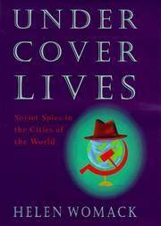 Undercover Lives: Soviet Spies In The Cities Of The World