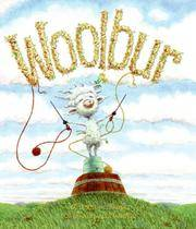 Woolbur by  Leslie Helakoski - Hardcover - Signed - 2008 - from Harvs Books and Biblio.com