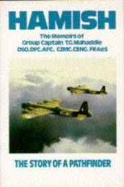 HAMISH  - The Story of a Pathfinder - the Memoirs of Group Captain T. G. Mahaddie DSO DFC AFC...