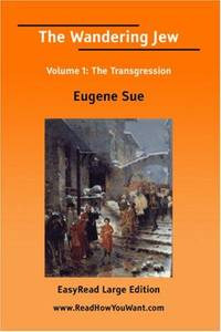 image of The Wandering Jew Volume 1 [EasyRead Large Edition]