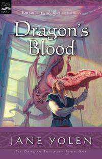 Dragon's Blood: The Pit Dragon Chronicles, Volume One