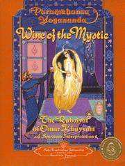 WINE OF THE MYSTIC: The Rubaiyat Of Omar Khayyam--A Spiritual Interpretation