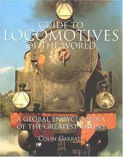 Guide to Locomotives of the World. A Global Encyclopedia of the Greatest Trains by  Colin Garratt - Hardcover - from Gail's Books and Biblio.com