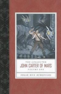 Collected John Carter of Mars, The (A Princess of Mars, Gods of Mars, and Warlord of Mars) (The...
