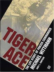 Tiger Ace : The Life Story of Panzer Commander Michael Wittmann