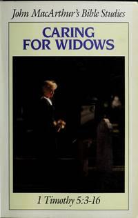 Caring for Widows: 1 Timothy 5:3-16 (BIBLE STUDIES) MacArthur, John