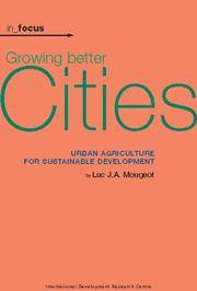 Growing Better Cities: Urban Agriculture for Sustainable Development (In Focus)