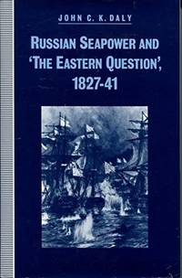 Russian Seapower and the Eastern Question, 1827-41