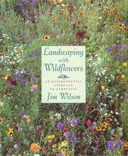Landscaping with Wildflowers : An Environmental Approach to Gardening by Jim Wilson - Paperback - April 1993 - from The Book Garden and Biblio.com