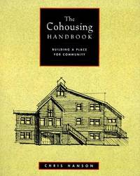 The Cohousing Handbook by Chris Hanson - Paperback - 1996 - from Stone Soup Books and Biblio.co.uk