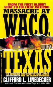 Massacre at Waco: The Shocking True Story of Cult Leader David Koresh and the Branch Davidians...