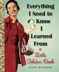 image of Everything I Need To Know I Learned From a Little Golden Book