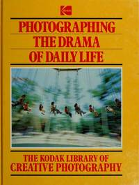 image of The Kodak Library of Creative Photography: Photographing The Drama of Daily Life