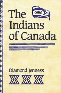 The Indians of Canada (Publisher series: Canadian University Paperbooks.)