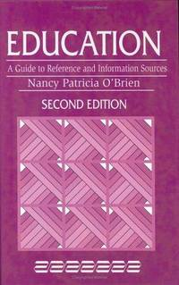 Education: A Guide to Reference and Information Sources, 2nd Edition (Reference Sources in the...