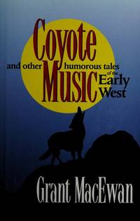 image of Coyote Music: An Other Humorous Tales of the Early West