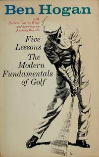 Five Lessons: The Modern Fundamentals of Golf by Ben Hogan - Paperback -  from Wonder Book and Biblio com