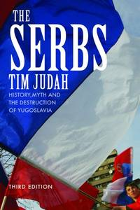 image of The Serbs: History, Myth and the Destruction of Yugoslavia, Third Edition