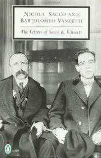 The Letters of Sacco and Vanzetti (Classic, 20th-Century, Penguin)