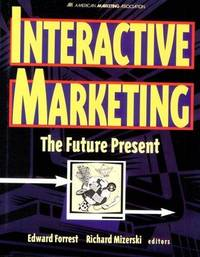 Interactive Marketing : The Future Present
