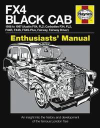 FX4 Black Cab : an Insight Into the History and Development of the Famous  London Taxi