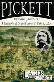image of Pickett Leader of the Charge: A Biography of General George E. Pickett, C.S.A