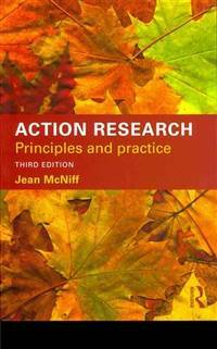 Action Research: Principles and practice - 3rd edition
