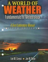 A World of Weather: Fundamentals of Meteorology w/ CD Rom by  GRENCI LEE  NESE JON; M - from SGS Trading Inc and Biblio.com