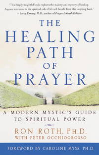 THE HEALING PATH OF PRAYER A Modern Mystic's Guide to Spiritual Power
