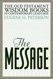 The Message: The Old Testament Wisdom Books by  Eugene H Peterson - Paperback - First Thus - 1996 - from Adventures Underground and Biblio.co.uk
