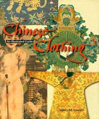 Chinese Clothing: An Illustrated Guide