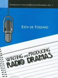 image of Writing and Producing Radio Dramas: Communication for Behavior Change, Volume 1