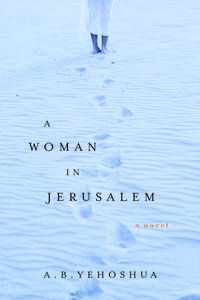 A Woman in Jerusalem by  A. B Yehoshua - First Edition - from Garys Books and Biblio.co.uk