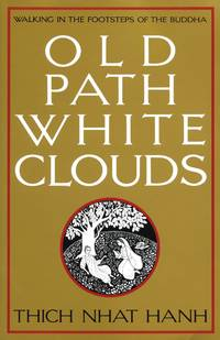 image of Old Path White Clouds: Walking in the Footsteps of the Buddha
