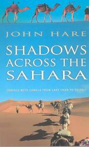 SHADOWS ACROSS THE SAHARA    Travels with Camels from Lake Chad to Tripoli