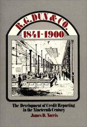 R.G. Dun & Co., 1841-1900: The Development of Credit Reporting in the Nineteenth Century...
