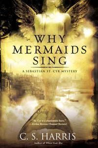 Why Mermaids Sing - A Sebastian St. Cyr Mystery