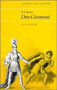 W. A. Mozart: Don Giovanni (Cambridge Opera Handbooks) by Julian Rushton - Hardcover - 1981-11-30 - from Ergodebooks (SKU: SONG0521228263)