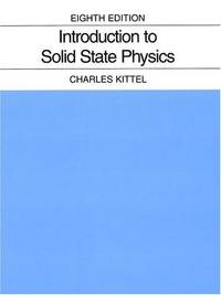Introduction to Solid State Physics by Kittel, Charles